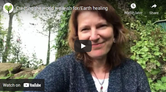 Creating the world we wish for/Earth healing